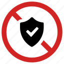 blocked shield, no protection, stop sign, unprotected, unsafe, unsecure icon