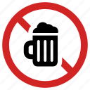 alcohol, beer, forbidden, not allowed, prohibited, restricted