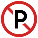 banned, forbidden, no parking, prohibited icon