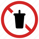banned, beverage, forbidden, no drink allowed, prohibited, soda