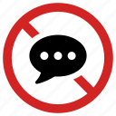 blocked message, no comment, silence, speaking forbidden, stop chat, talking prohibited icon