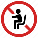 ban, forbidden, no sitting, prohibition, seat, sit prohibited icon