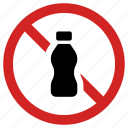 banned, bottle prohibited, forbidden, no drink allowed, plastic, prohibition sign