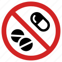 ban pills, drugs, forbidden, medicine, no medication, prohibited, treatment blocked icon