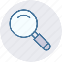 magnifier, magnifying glass, search, searching, searching tool, zoom icon