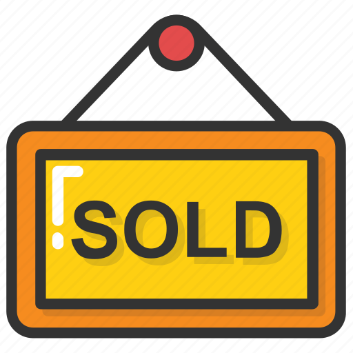 property sold, sold, sold board, sold out, sold signboard icon