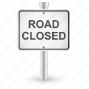 closed, road, sign, traffic icon