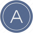 a, english, latin, letter, uppercase icon