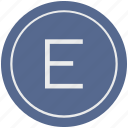 e, english, latin, letter, uppercase icon