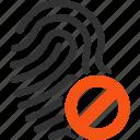 banned, fingerprint, finger print, trace, denied, track, biometric identification