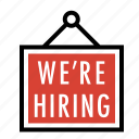 business, finance, help wanted, hiring, hiring sign, marketing, we are hiring icon