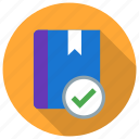 accepted, approved, book, check mark icon icon