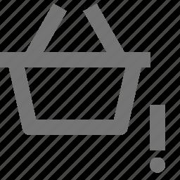 alert, basket, buy, ecommerce, error, exclamation, shopping, store icon