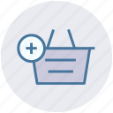 add, basket, clothes basket, ecommerce, plus, shopping, shopping basket icon