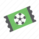 ball, football, soccer, sport, sports, ticket icon
