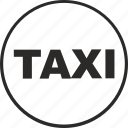 car, label, round, sign, taxi, transport icon