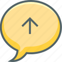 arrow, bubble, communication, message, send, up, upload icon
