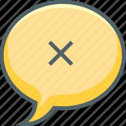 bubble, cancle, close, communication, delete, message, remove icon