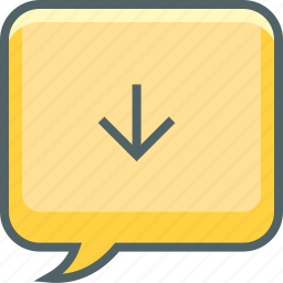 arrow, bubble, communication, down, message, receive, square icon