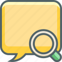 bubble, communication, find, magnifyer, message, search, square icon