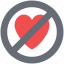 forbidden love, no loving, prohibition sign heart, restriction, romance restrict, sign of heart icon
