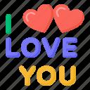 valentine, i love you, love, romantic, love typography