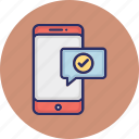 check mark, message seen, mobile, message sent, speech bubble icon